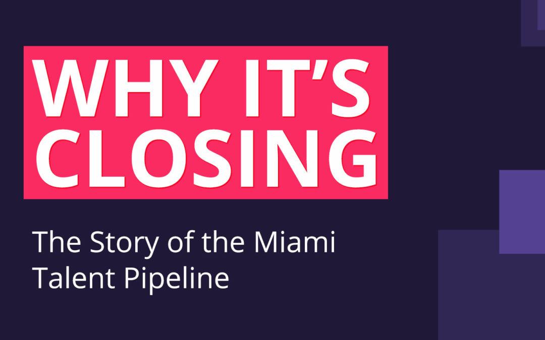 I'm Closing the Miami Talent Pipeline