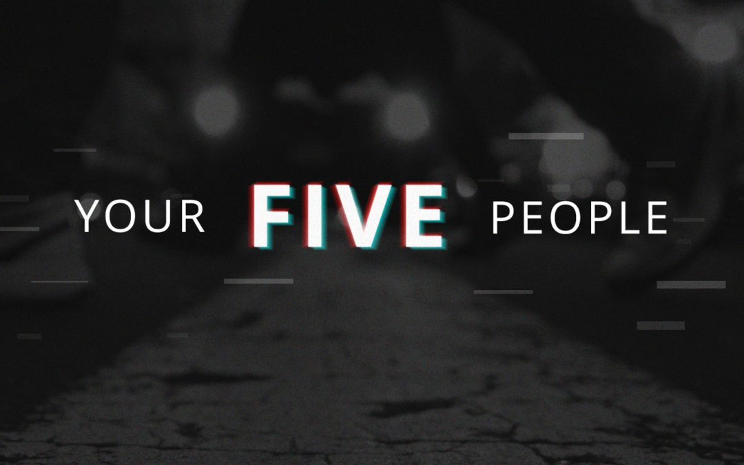 The Tough Question: Who Are Your 5 People?