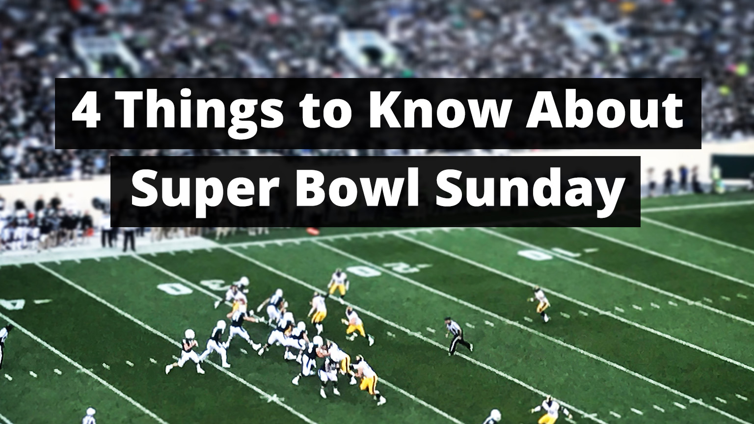 Super Bowl Sunday cover - football field with players rushing